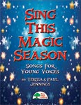 Sing This Magic Season - Convenience Combo Kit (kit w/CD & download)