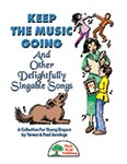 Keep The Music Going And Other Delightfully Singable Songs - Downloadable Collection
